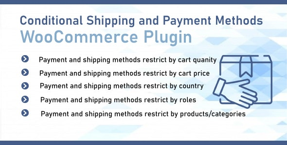 WooCommerce Conditional Shipping & Payment Methods
